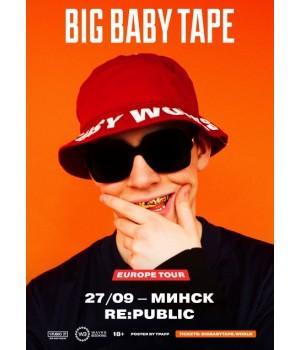 Big Baby Tape 27 сентября 2019 Клуб «RE:PUBLIC» Минск (фирменный билет)