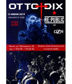 Otto Dix 8 сентября 2019 Клуб «RE:PUBLIC» Минск