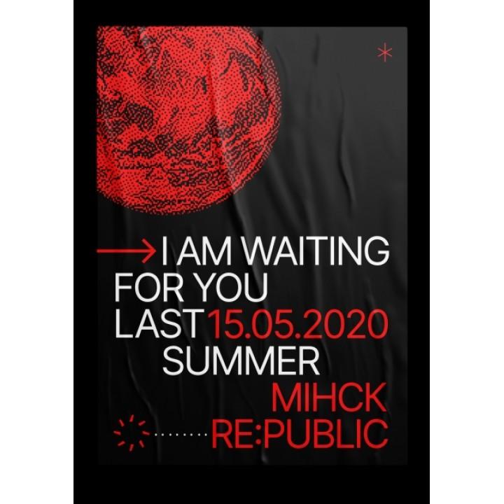 I Am Waiting for You Last Summer в Минске