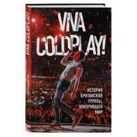 """Книга """"Viva Coldplay! История британской группы, покорившей мир"""""""