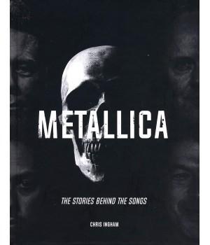 "Книга ""Metallica. The Stories Behind the Songs"""