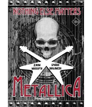 "Книга ""Metallica: Nothing else matters. Графический роман"""